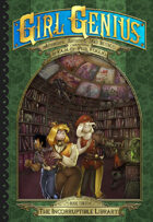 Girl Genius 16: The Incorruptible Library
