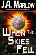 When the Skies Fell (The String Weavers - Book 6)