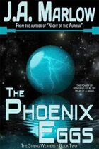 The Phoenix Eggs (The String Weavers - Book 2)