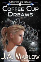Coffee Cup Dreams (A Redpoint One Romance)
