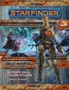 Starfinder - Soles Muertos 01 - Incidente en la Estación Absalom