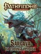 Pathfinder 1ª ed. - Sargava, la colonia perdida