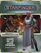 Starfinder - Contra el trono de los eones 02 - Huida de la luna prisión