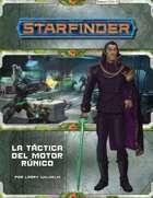 Starfinder - Contra el trono de los eones 03 - La táctica del motor rúnico