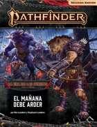 Pathfinder 2ª ed. - Era de las cenizas 3 - El mañana debe arder