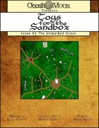 Toys for the Sandbox 93: The Unmarked Grave