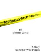Modern Witch Hunt