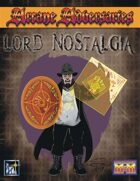 Arcane Adversaries: Lord Nostalia [MnM 3rd Ed]