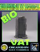3D Print It: Bio Vat