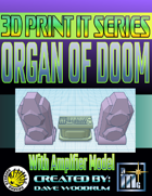 3D Print It: Organ Of Doom