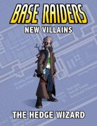 New Villains: The Hedge Wizard