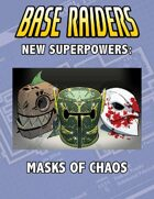 New Super Powers: Masks of Chaos