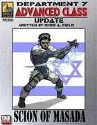 Dept. 7 Adv. Class Update: Scion of Masada