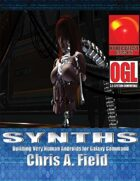 Synths -Building Very Human Androids for Galaxy Command