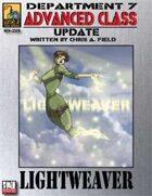 Dept. 7 Adv. Class Update: Lightweaver