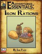 Adventurer Essentials: Iron Rations
