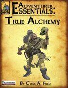 Adventurer Essentials: True Alchemy
