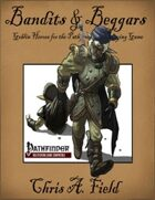 Beggars & Bandits -Goblin Heroes for the Pathfinder Roleplaying Game