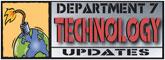 Dept. 7 Technology Updates