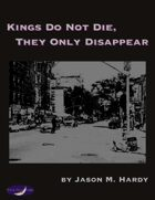 Kings Do Not Die, They Only Disappear