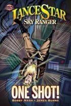 """Lance Star: Sky Ranger """"One Shot!"""""""