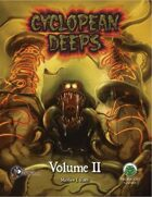 Cyclopean Deeps Volume 2 (Swords and Wizardry)