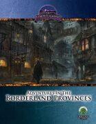 Adventures in the Borderland Provinces (PF)