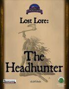 Lost Lore: The Headhunter (PF)