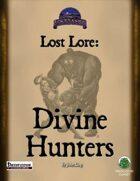 Lost Lore: Divine Hunters (PF)