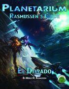 Planetarium - Rasmussen's Guide: El Dorado (SF)