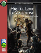 For the Love of Valentine (Swords and Wizardry)