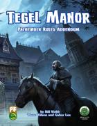 Tegel Manor: Pathfinder Rules Addendum (PF)