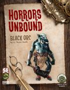 Horrors Unbound: Black Orc (5e)