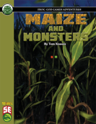 Maize and Monsters (5e)