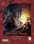 One Night Stands: Spire of Iron and Crystal (PF)
