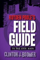 Royden Poole's Field Guide to the 25th Hour