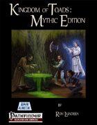 Kingdom of Toads Mythic Edition