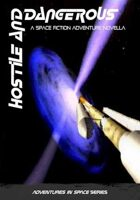 Hostile and Dangerous science-fiction space opera novella