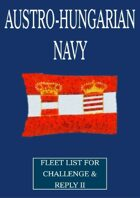 WW1 Austro-Hungarian Navy fleet lists for Challenge & Reply 2nd edition rules