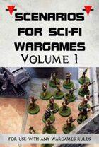 Scenarios for Sci-Fi Wargames volume 1