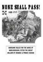 NONE SHALL PASS! 1688-1717 wargame rules