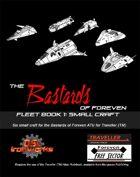 Bastards of Foreven Fleet Book 1: Small Craft