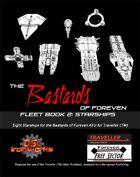 Bastards of Foreven Fleet Book 2: Starships