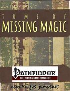 Tome of Missing Magic for the Pathfinder Roleplaying Game