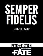 Fate+Fiction: Semper Fidelis (Fate RPG)