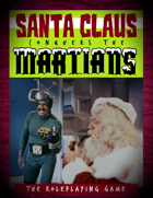 Santa Claus Conquers the Martians (Powered by Fate Accelerated)