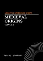 Medieval Origins Volume 3