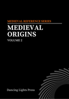 Medieval Origins Volume 2