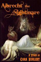 Albrecht, the Nightmare