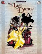 The Last Dance (Penumbra OGL 3E) [digital]